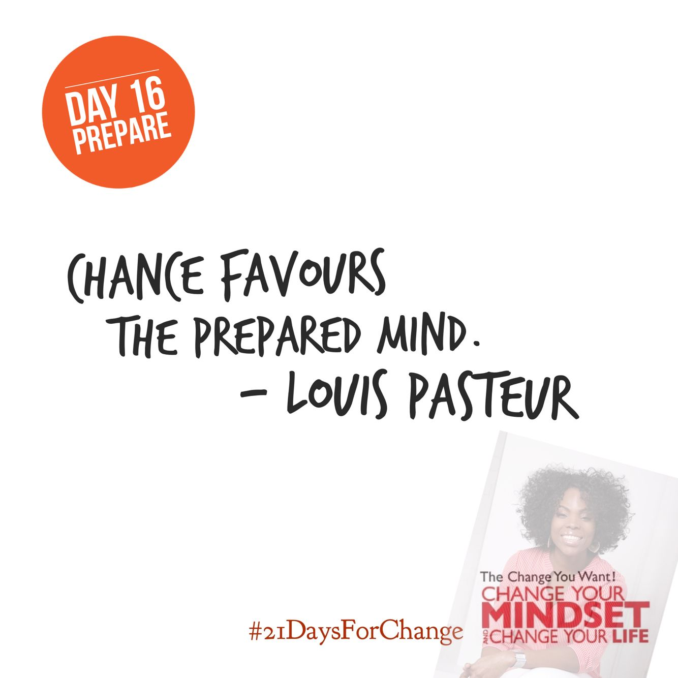 Are your prepared for when opportunities come your way?  #21DaysForChange #success #mindset #LawOfAttraction #changeyouwant