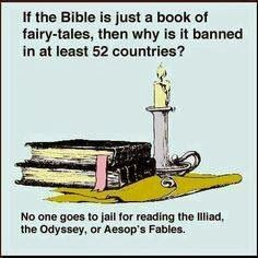 Bible If The Bible Is Just A Book Of Fairy Tales Then Why Is It Banned In At Least 52 Contries Bible Truth Word Of God Bible