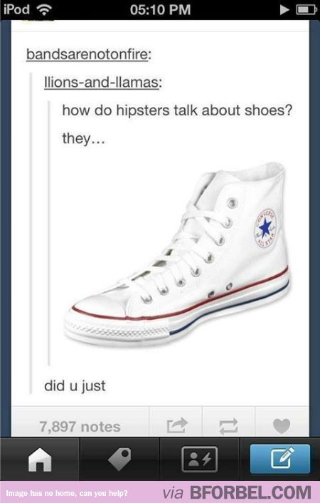 How Do Hipsters Talk About Shoes Pinterest Funny Tumblr
