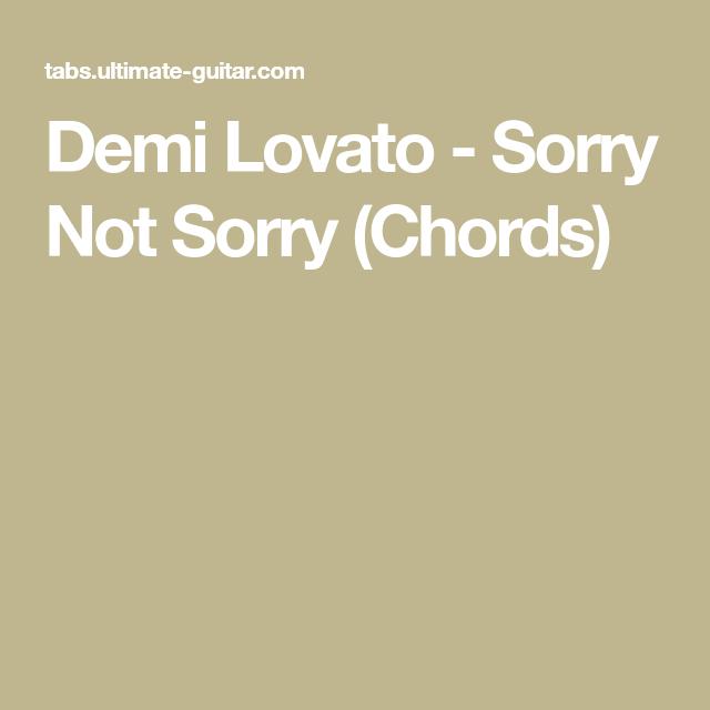 Demi Lovato - Sorry Not Sorry (Chords) | Chords | Pinterest | Revenge