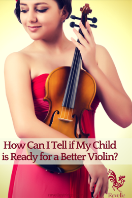How Can I Tell If My Child Is Ready For A Better Violin? http://www.connollymusic.com/revelle/blog/how-can-i-tell-if-my-child-is-ready-for-a-better-violin