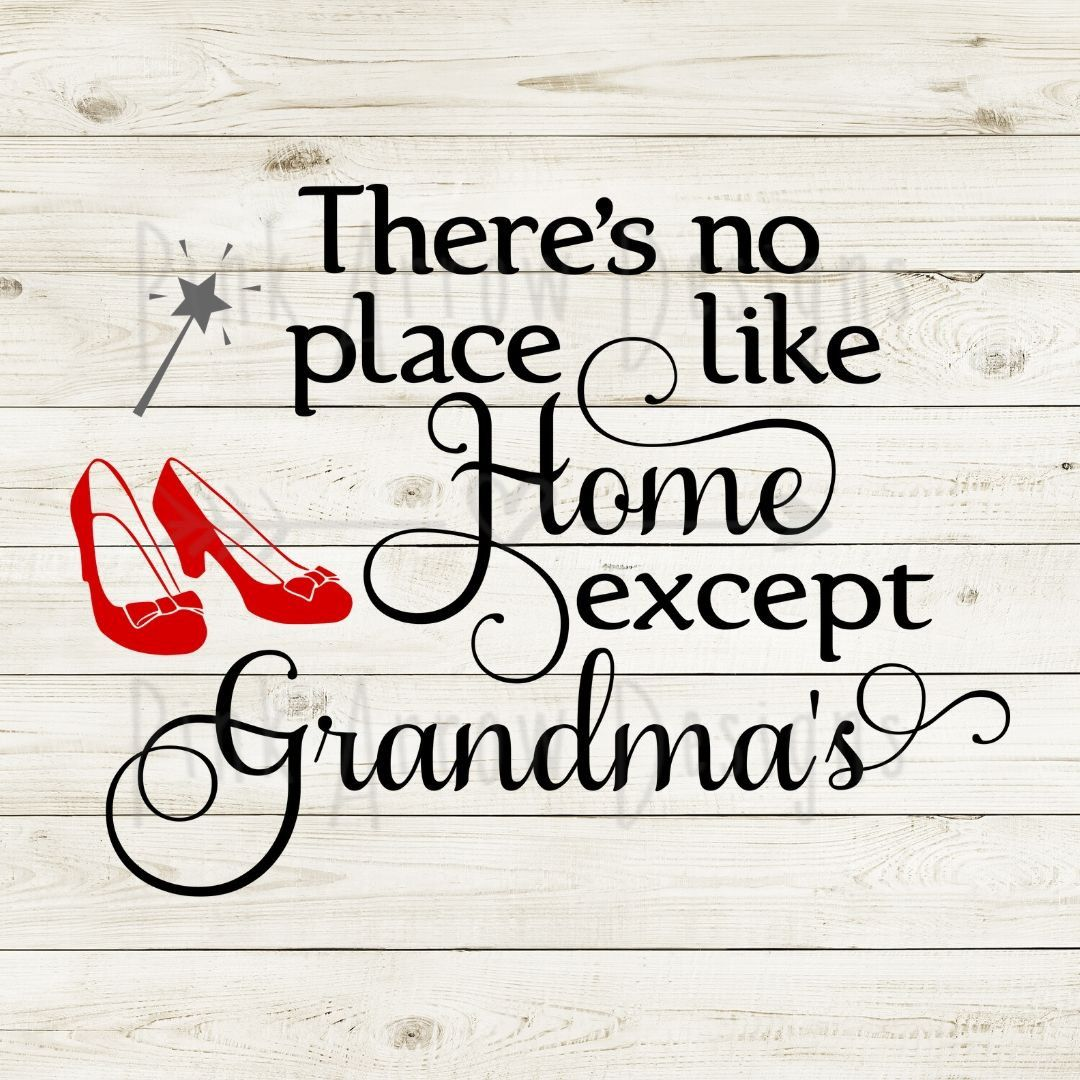 There's no place like home except grandma's svg, Wizard of