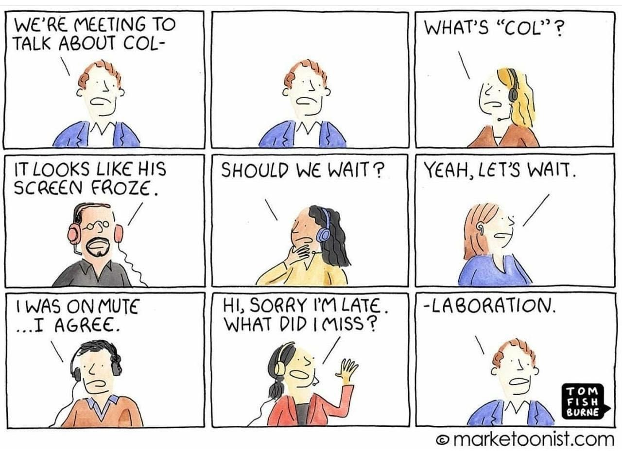 Has Anyone Else Had This On A Daily Basis Welcome To The World Of Working Remotely Workingfromhome Zoommeeting Whatdidhe Remote Work Collaboration Cartoon
