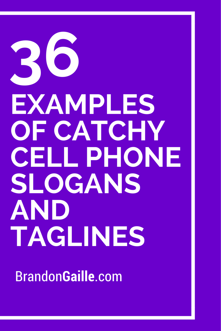37 Examples Of Catchy Cell Phone Slogans And Taglines Slogan
