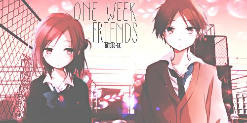 One Week Friends by TotoroGX on DeviantArt Anime