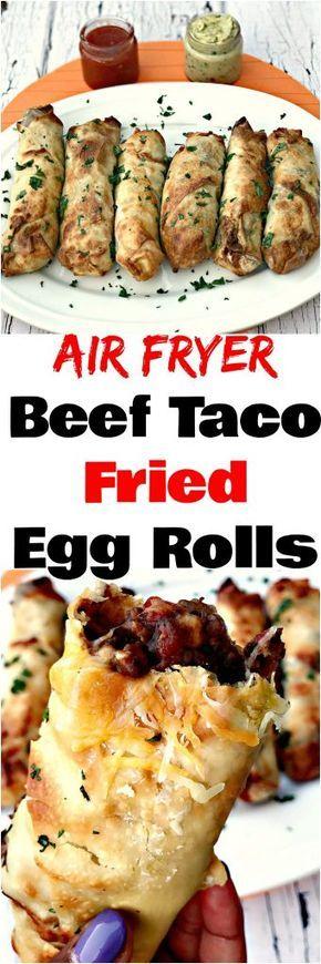 Air Fryer Beef Taco Fried Egg Rolls Air Fryer Oven Recipes Air Fryer Recipes Air Frier Recipes