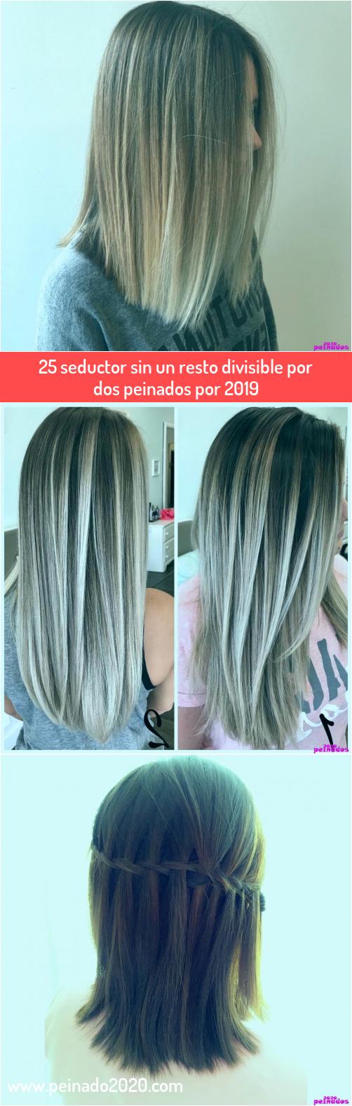 Photo of 25 seductor sin un resto divisible por dos peinados por 2019