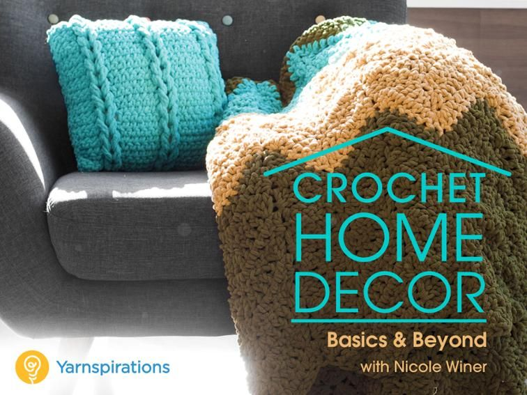 Crochet Home Decor Basics & Beyond Stylish home decor, made by you ...