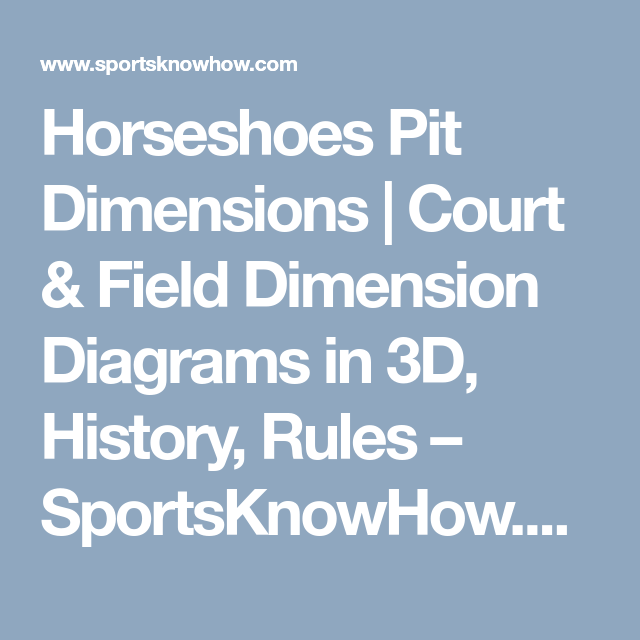 Horseshoes Pit Dimensions Court Field Dimension Diagrams In 3d