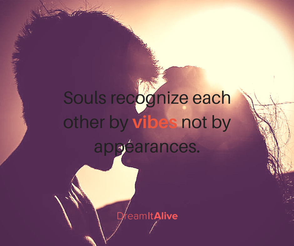 Love Each Other When Two Souls: Souls Recognize Each Other By Vibes Not By Appearances