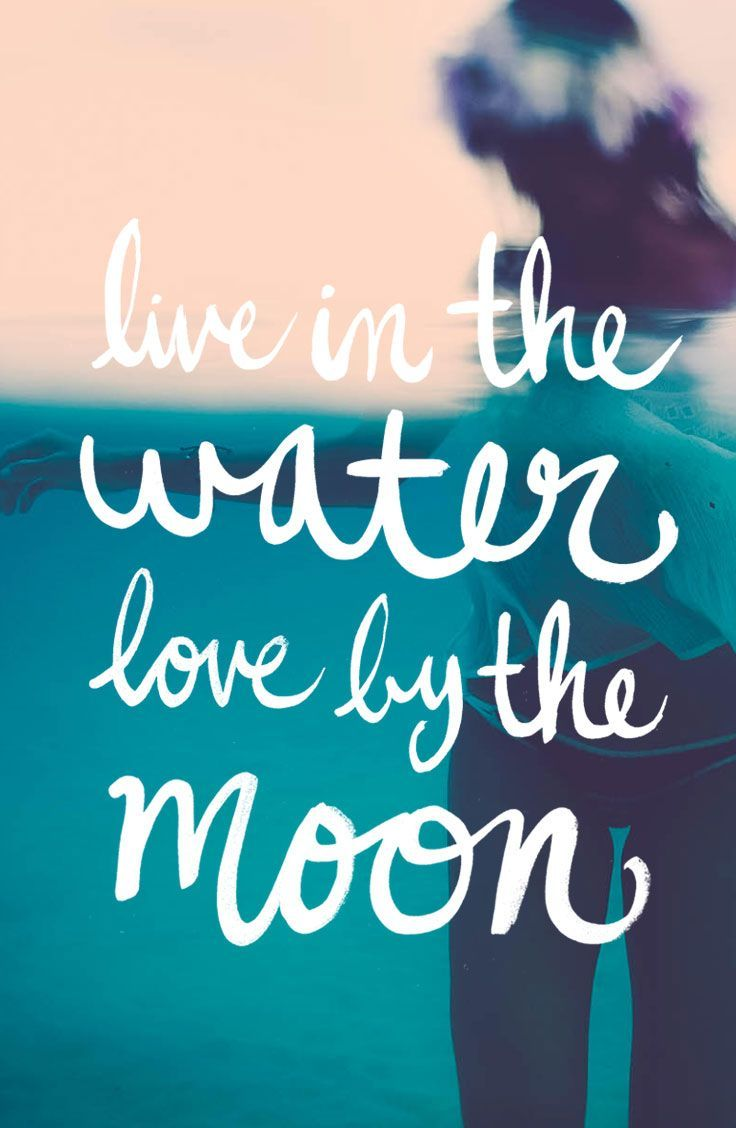 Water Quotes Livethe Water Lovethe Moon  Ocean Minded  Pinterest