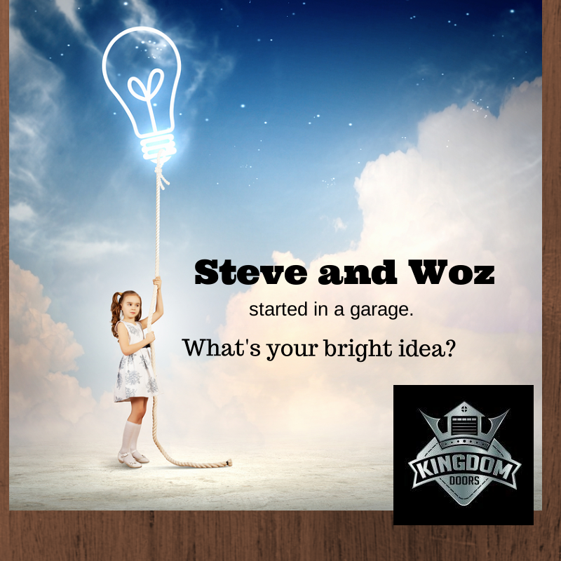 Steve And Woz Started In A Garage Whats Your Bright Idea