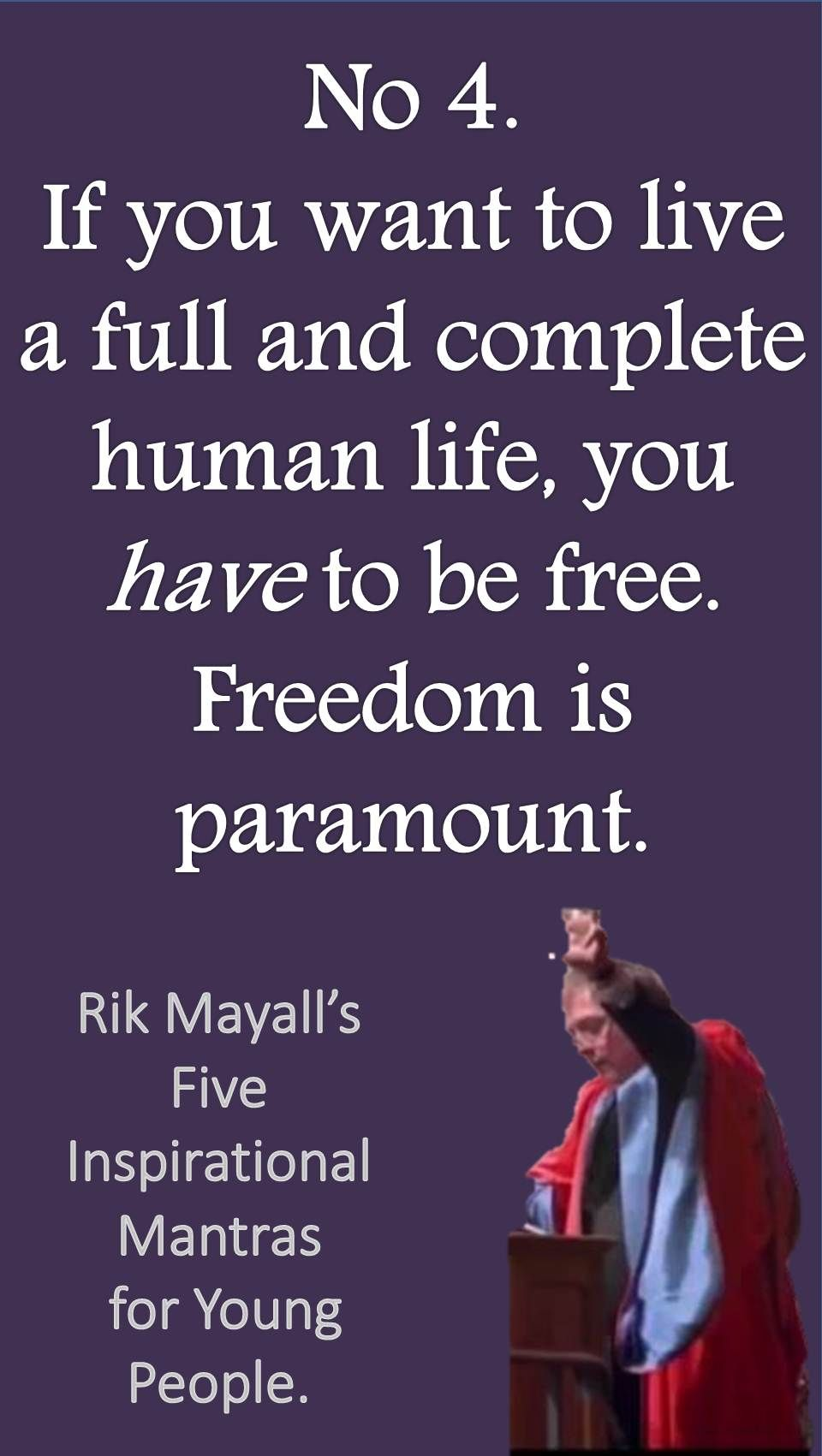 Inspirational Quotes For Young Adults Rik Mayall's 5 Inspirational Mantras For Young People Freedom