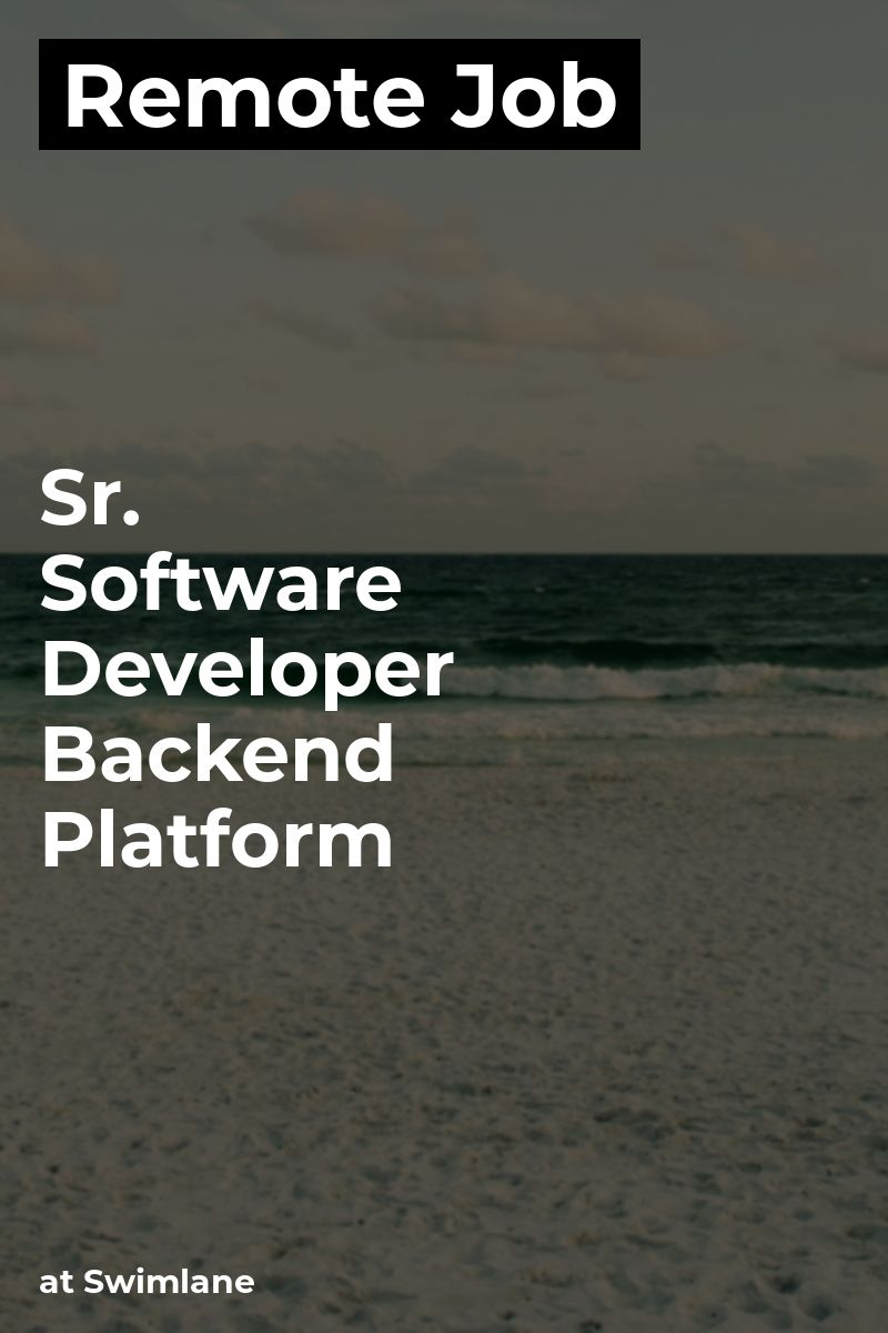 Remote Sr  Software Developer - Backend Platform at Swimlane #node