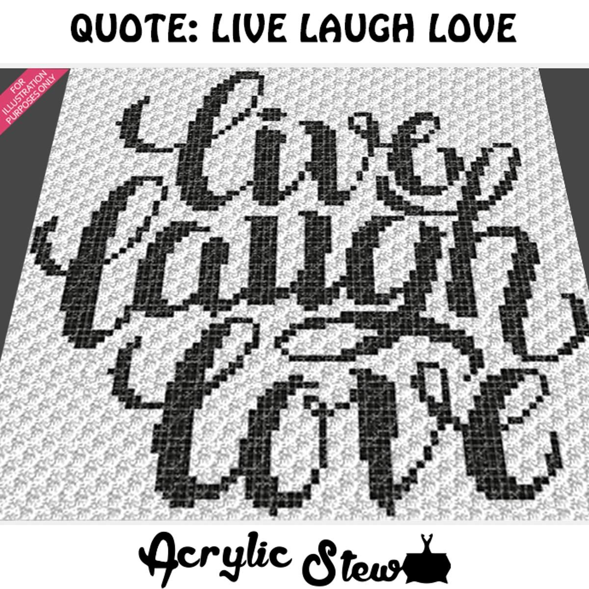 Live Laugh Love Quote (sc tss c2c cross stitch)