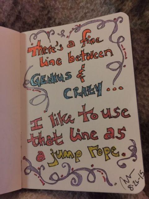 My Creative Side - fine line between genius and crazy