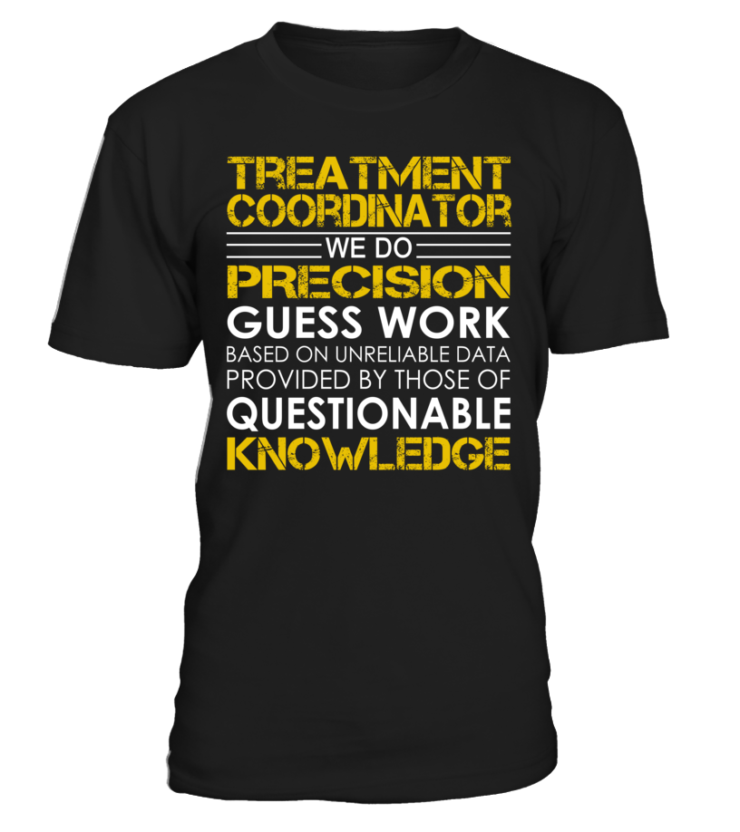 Treatment Coordinator - We Do Precision Guess Work