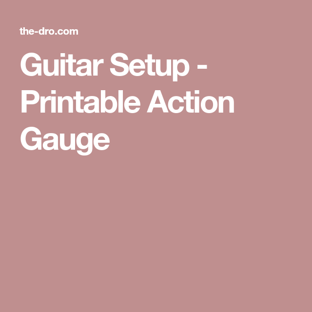 photograph regarding String Action Gauge Printable named Guitar Set up - Printable Move Gauge Tunes Guitar