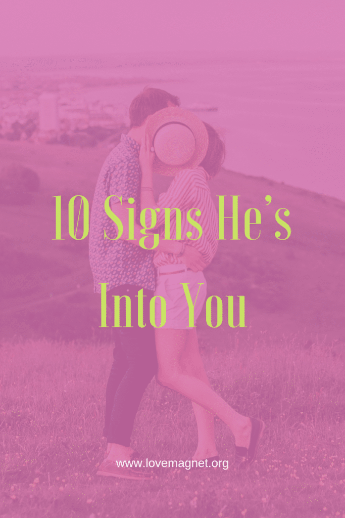 signs he into you dating