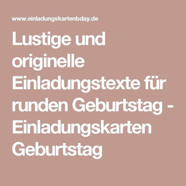 Charmant Lustige Und Originelle Einladungstexte Für Runden Geburtstag    Einladungskarten Geburtstag | Geburtstag | Einladungskarten Geburtstag,  Einladung Text, ...