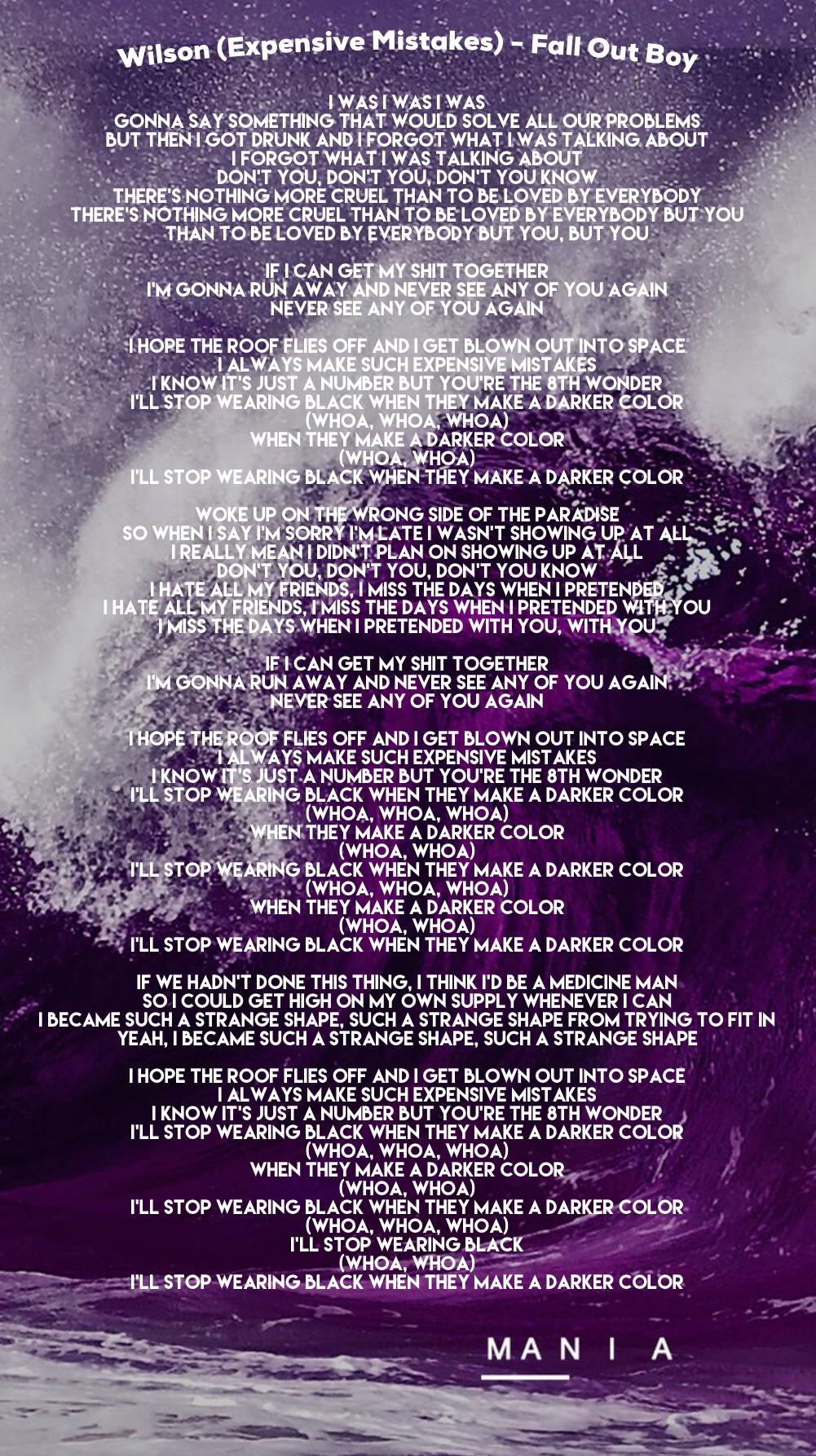 Fall Out Boy Wilson Expensive Mistakes M A N I A Lyrics