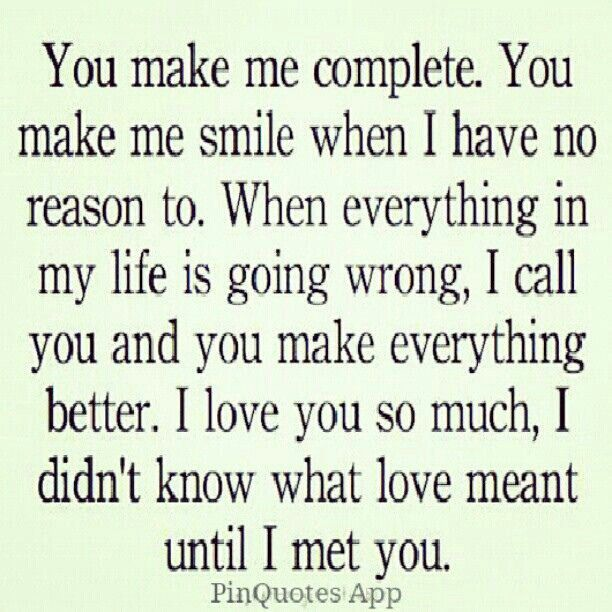 You Make Me Complete Quotes Love Quotes Girlfriend Quotes Love