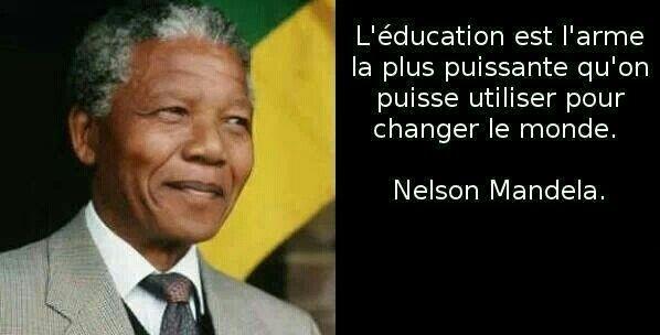 L éducation Proverbe Vie Citation Nelson Mandela Et éducation