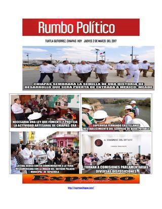 Hoy es jueves 2 de marzo de febrero del 2017 iissuu  RUMBO POLITICO NOTICIAS Y COLUMNAS GENERADAS EN CHIAPAS; MEXICO