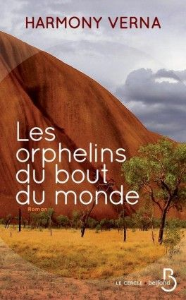 Decouvrez Les Orphelins Du Bout Du Monde De Harmony Verna Sur Booknode La Communaute Du Livre Du Bout Du Monde Orphelin Livre