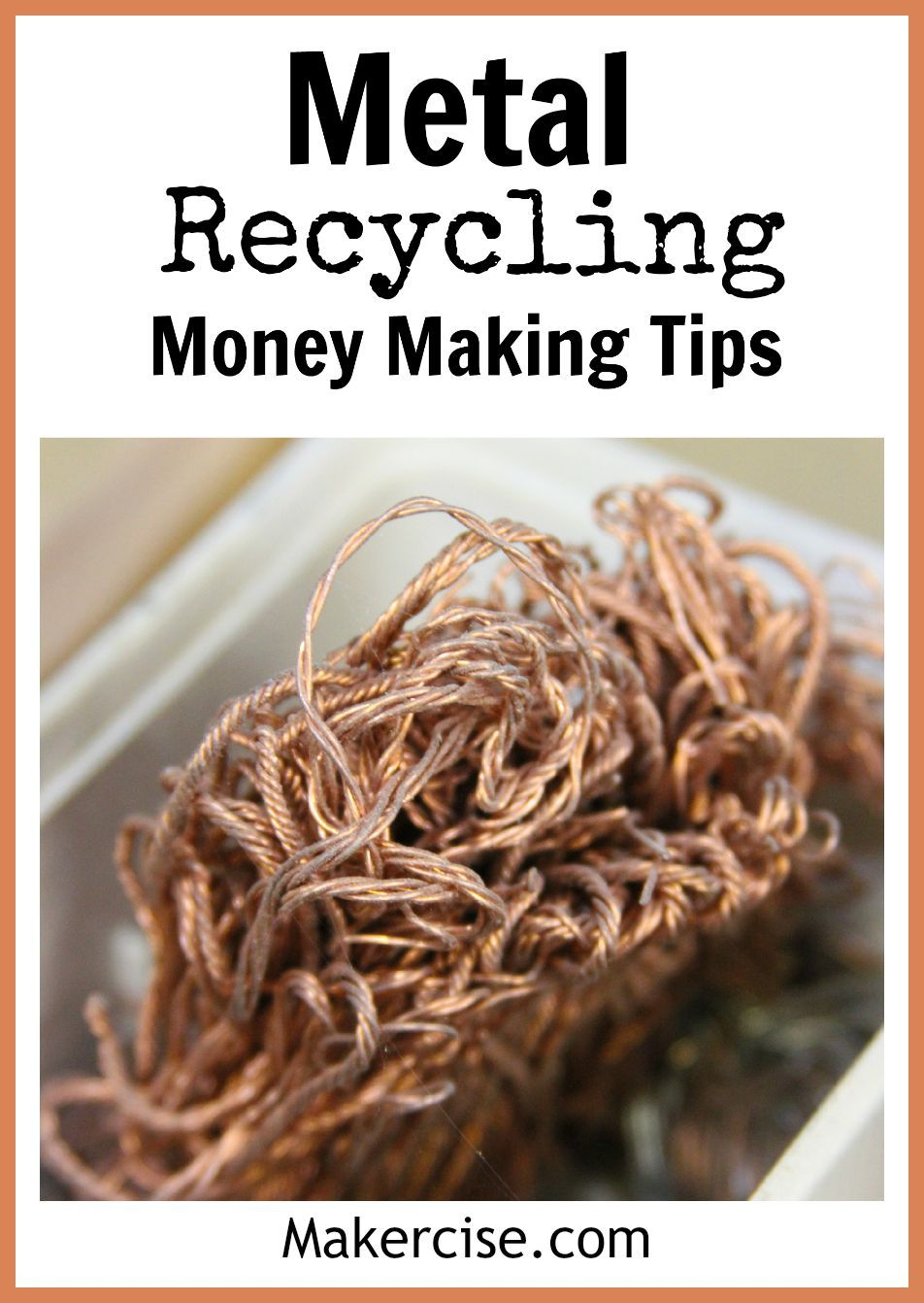 Metal Recycling Money Making Tips Recycling Recycled Metal