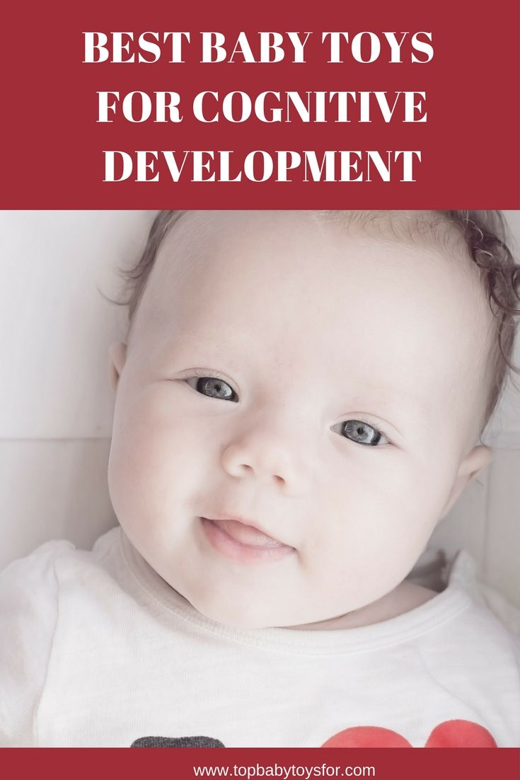 Find The Absolute Best Toys To Help Develop Your Baby S Cognitive
