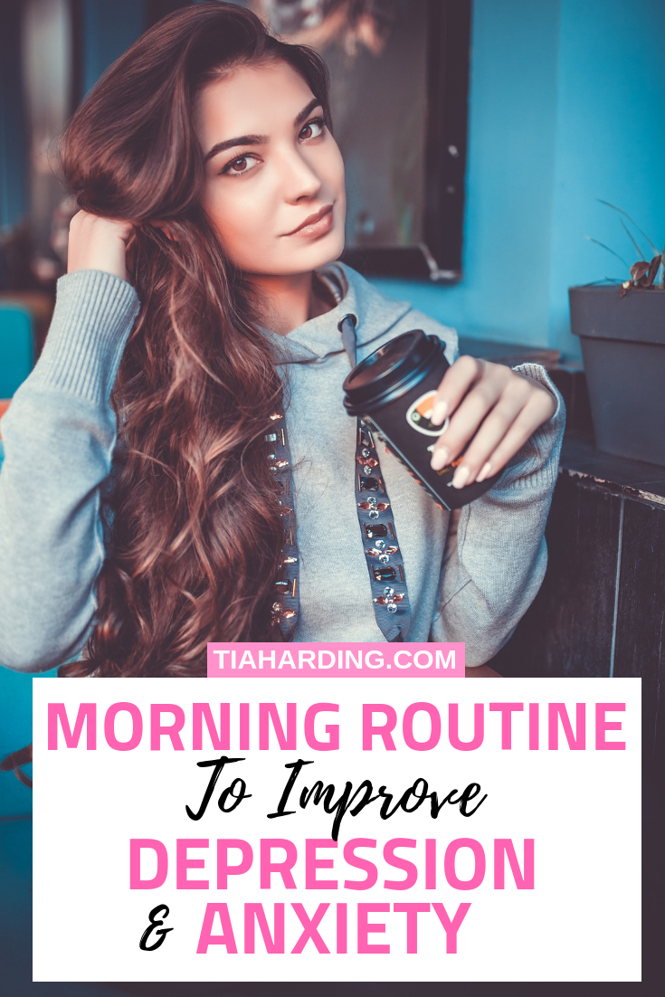A Morning Routine To Improve Depression And Anxiety #morningroutine