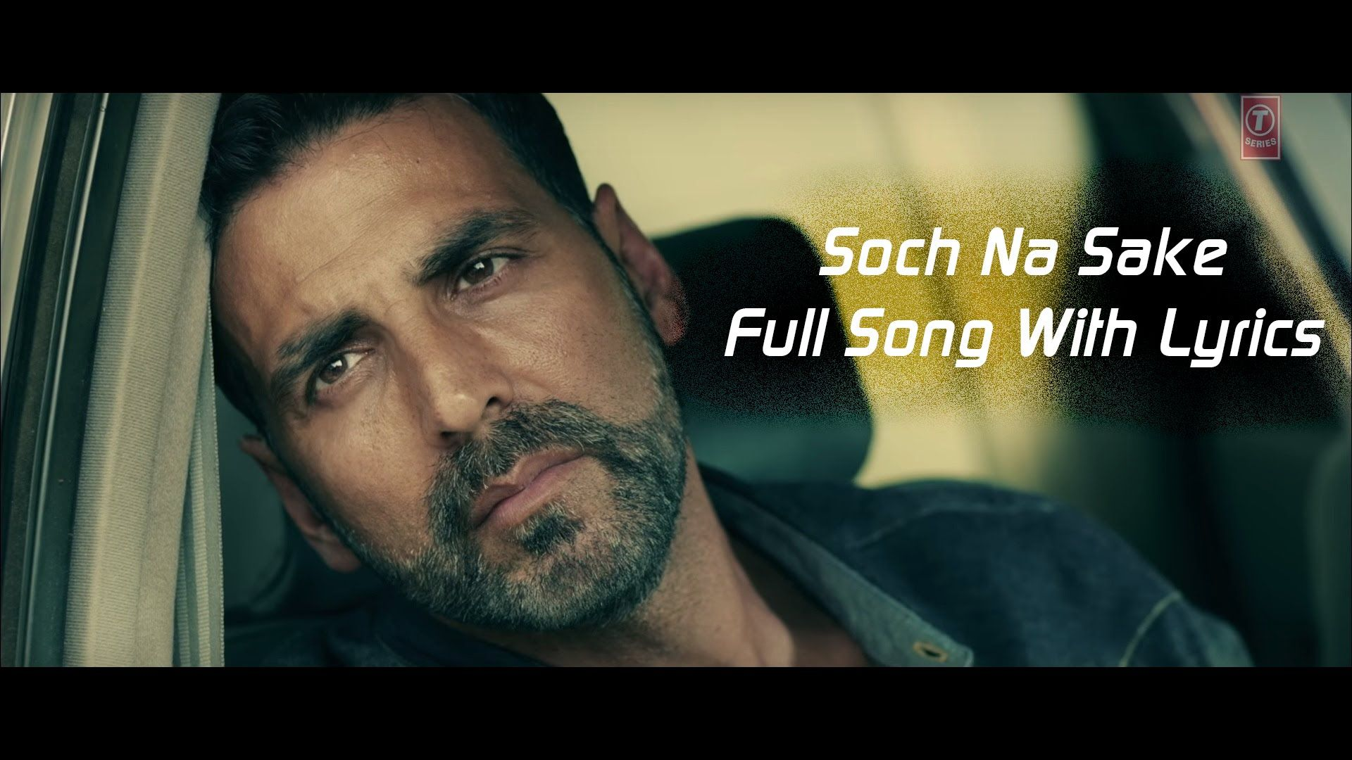 Soch Na Sake Full Audio Lyrics Arijit Singh Amaal Mallik Tulsi Ku Songs Lyrics Audio Songs