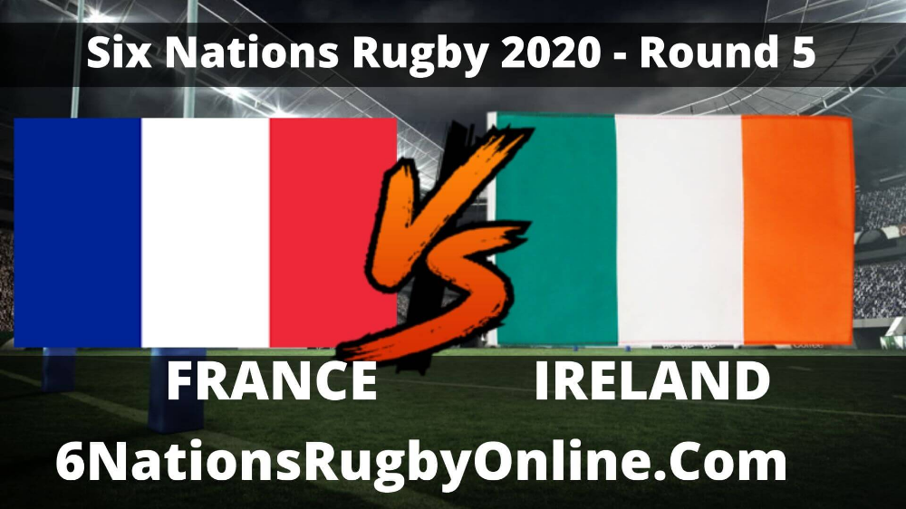 France Vs Ireland Live 2020 Six Nations Rugby Full Match Replay Rd 5 Six Nations Rugby Six Nations Rugby