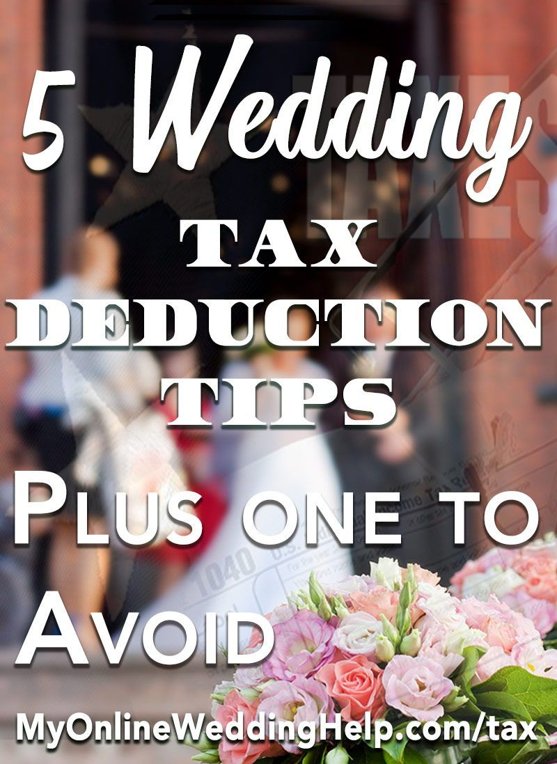 Wedding Tax Deduction Tips When You Are Planning On A Budget Every Dollar Counts Use These To Save Money Your By Donating And Other