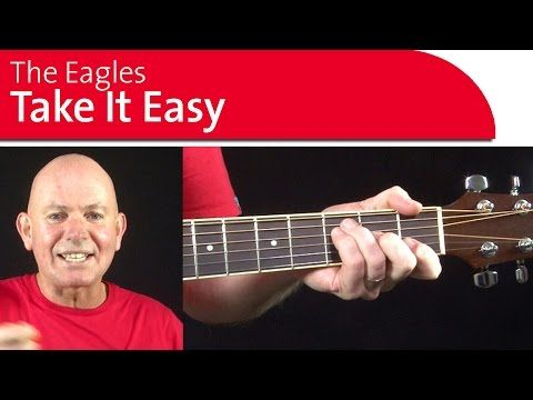 Take It Easy By The Eagles Guitar Lesson Chords Youtube