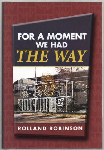 For a Moment We Had the Way: Rolland Robinson: 9781931945486: Amazon.com: Books