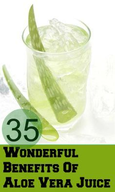 35 Wonderful Benefits Of Aloe Vera Juice