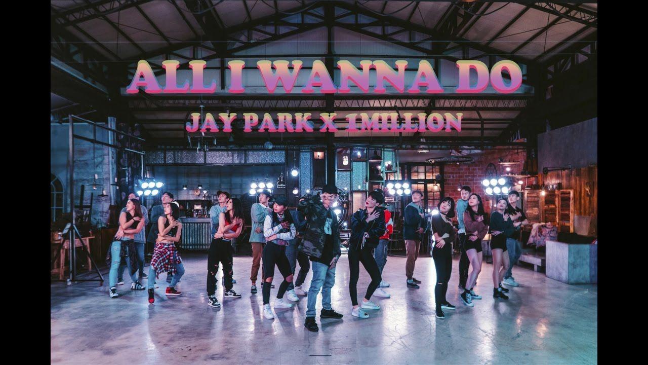 Jay Park X 1million All I Wanna Do K Feat Hoody Loco