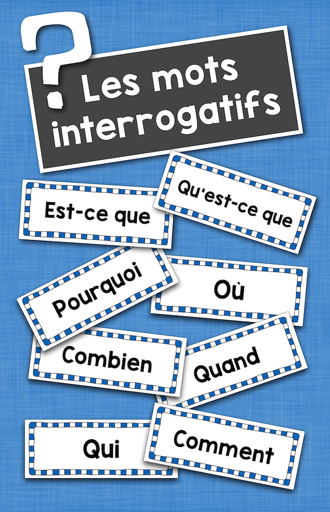 les mots interrogatifs french interrogatives word wall cards learn french words and cards. Black Bedroom Furniture Sets. Home Design Ideas