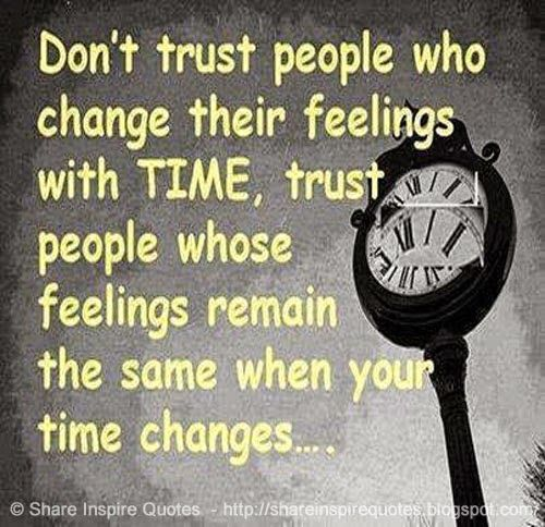 Why Not To Trust Men: Don't Trust People Who Change Their Feelings With Time