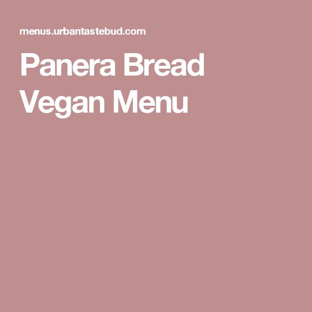 Panera Bread Vegan Menu | Panera bread Vegan menu ...