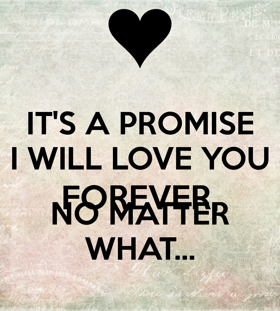 I Will Love You Forever Its A Promise I Will Love You Forever No