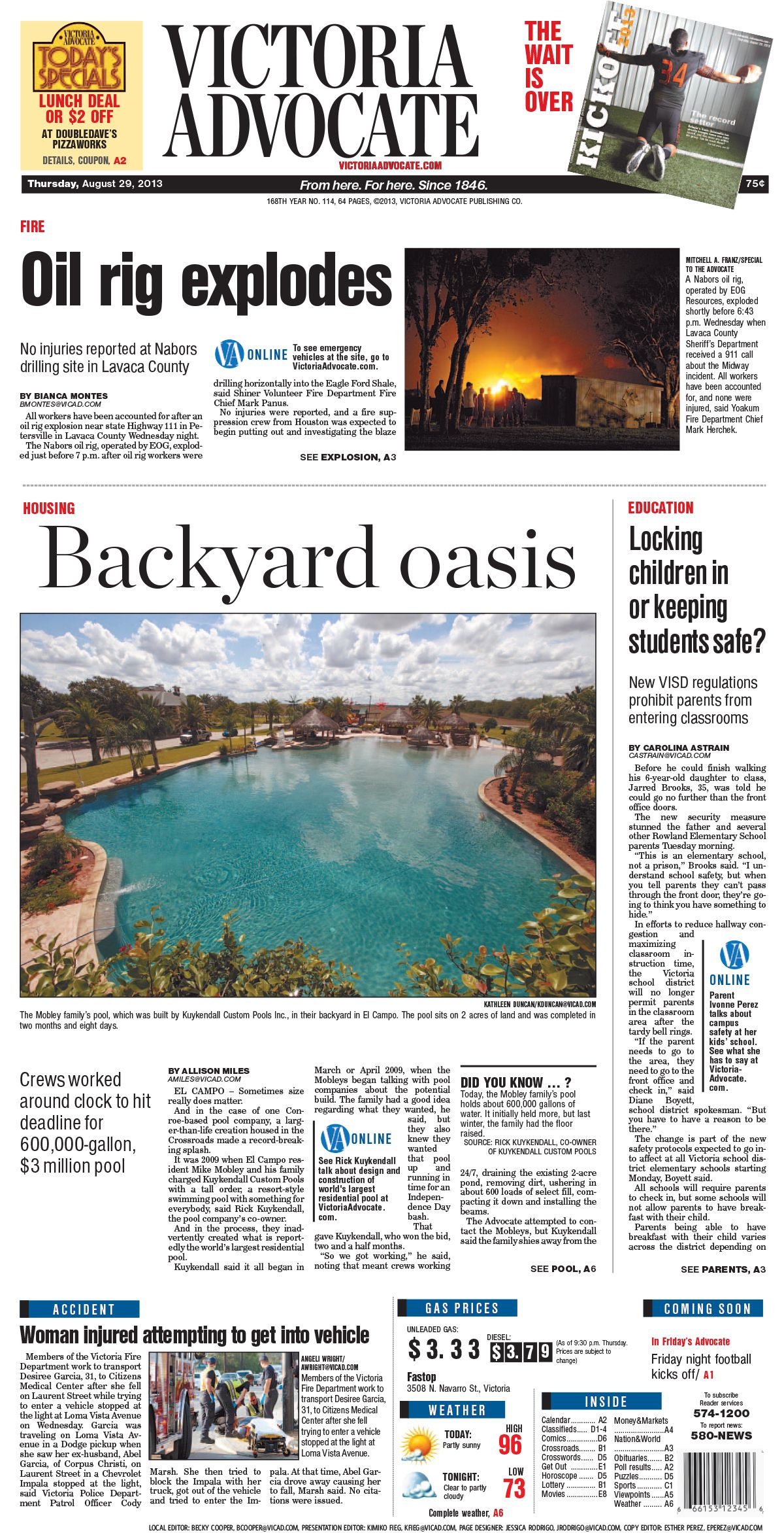 Here is the front page of the Victoria Advocate for Thursday, Aug. 29, 2013. To subscribe to the award-winning Victoria Advocate, please call 361-574-1200 locally or toll-free at 1-800-365-5779. Or you can pick up a copy at one of the numerous locations around the Crossroads region.
