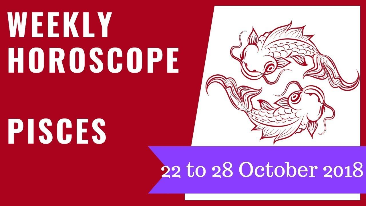 22 october pisces horoscope