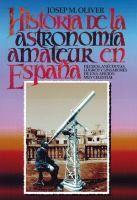 Historia de la astronomía amateur en España / Josep M. Oliver #novetatsfiq2017