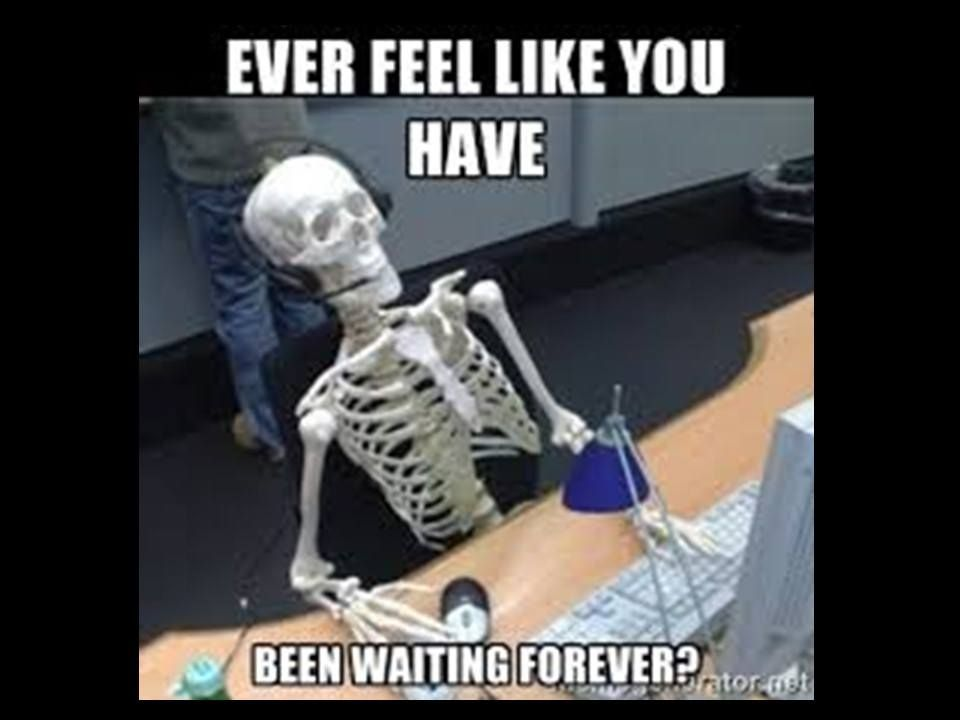Bcs Doesn T Let You Wait Forever We Fix Your Plumbingissues Fast And Efficiently Work Memes Work Humor Funny Pictures