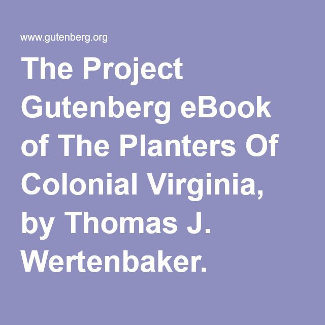 The Project Gutenberg eBook of The Planters Of Colonial Virginia, by Thomas J. Wertenbaker.