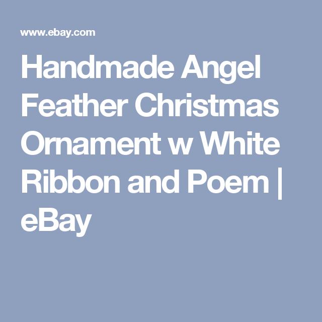 Handmade Angel Feather Christmas Ornament w White Ribbon and Poem | eBay