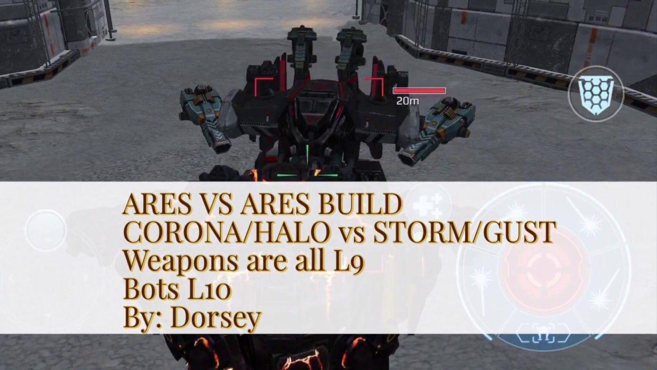 WAR ROBOTS ARES vs ARES BUILD CORONA/HALO vs STORM/GUST | GAMES